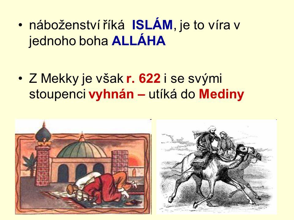náboženství říká ISLÁM, je to víra v jednoho boha ALLÁHA