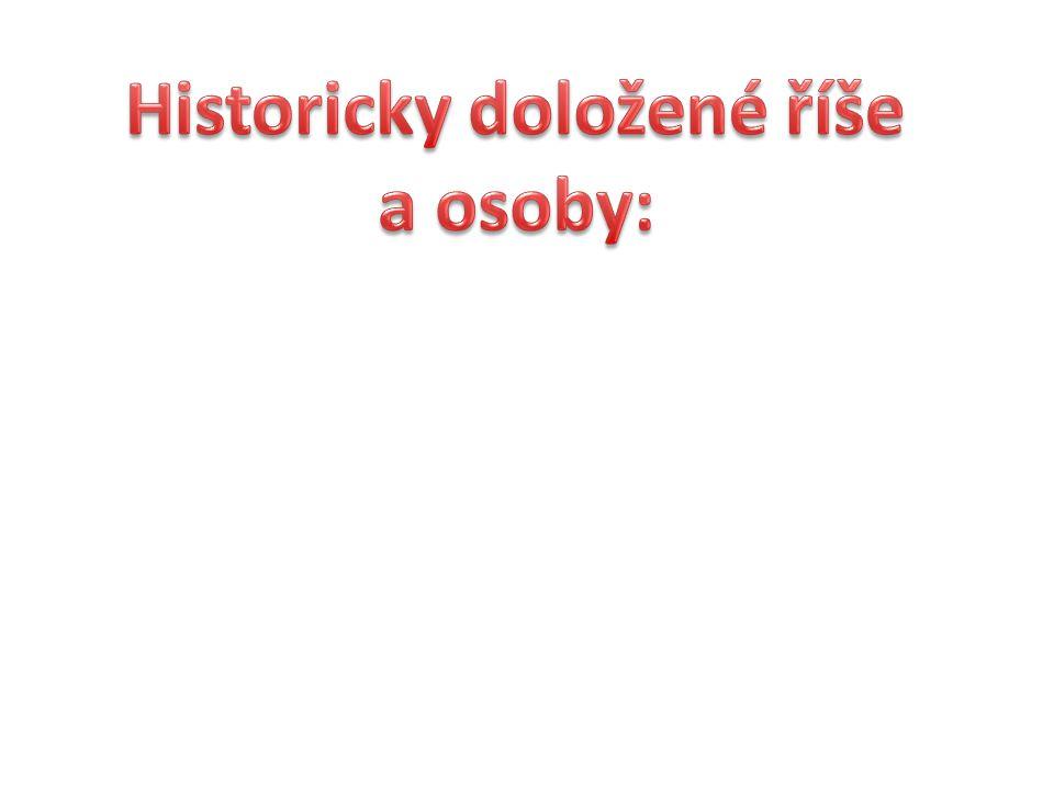 Historicky doložené říše a osoby: