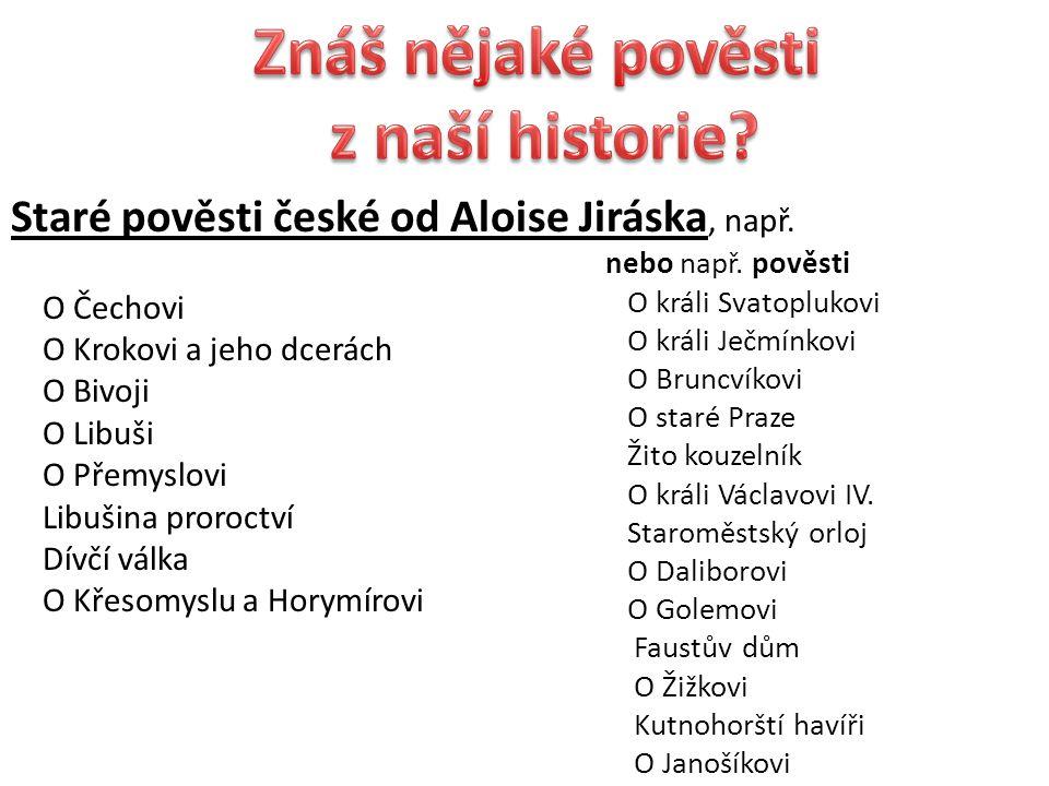 Znáš nějaké pověsti z naší historie