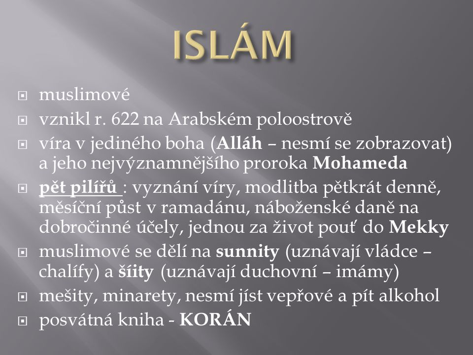 ISLÁM muslimové vznikl r. 622 na Arabském poloostrově