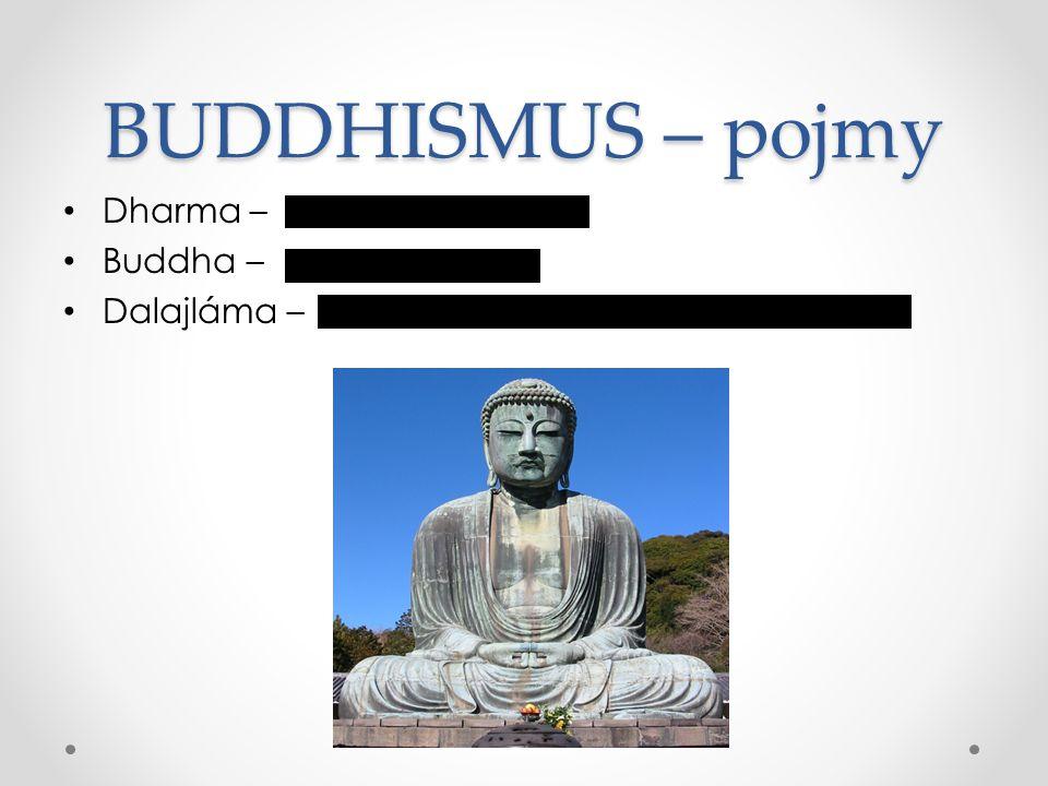 BUDDHISMUS – pojmy Dharma – Buddha – Dalajláma – Buddhistické učení