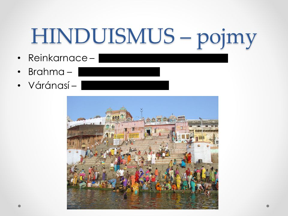 HINDUISMUS – pojmy Reinkarnace – Brahma – Váránasí –