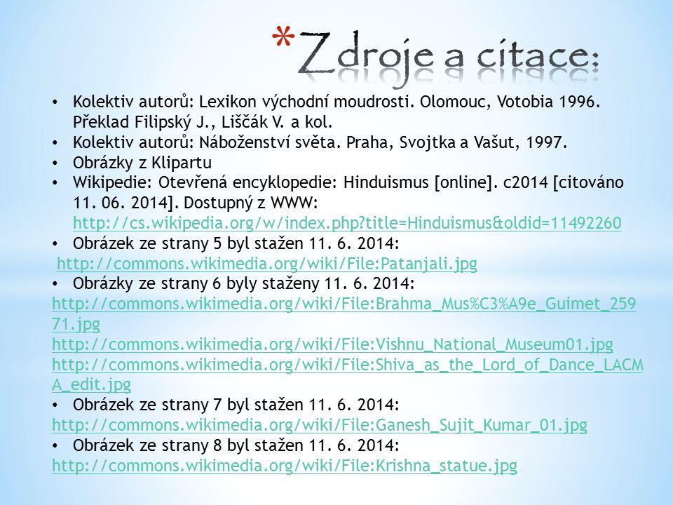 Zdroje a citace: Kolektiv autorů: Lexikon východní moudrosti. Olomouc, Votobia 1996. Překlad Filipský J., Liščák V. a kol.