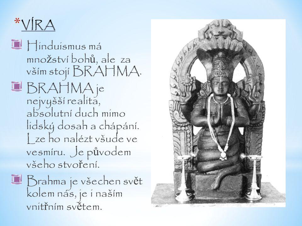 VÍRA Hinduismus má množství bohů, ale za vším stojí BRAHMA.