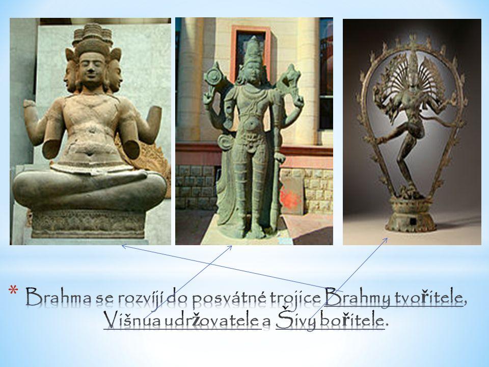 Brahma se rozvíjí do posvátné trojice Brahmy tvořitele, Višnua udržovatele a Šivy bořitele.