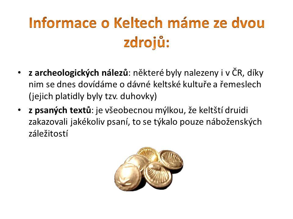 Informace o Keltech máme ze dvou zdrojů: