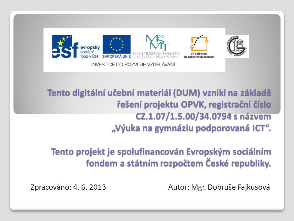 Zpracováno: 4. 6. 2013 Autor: Mgr. Dobruše Fajkusová