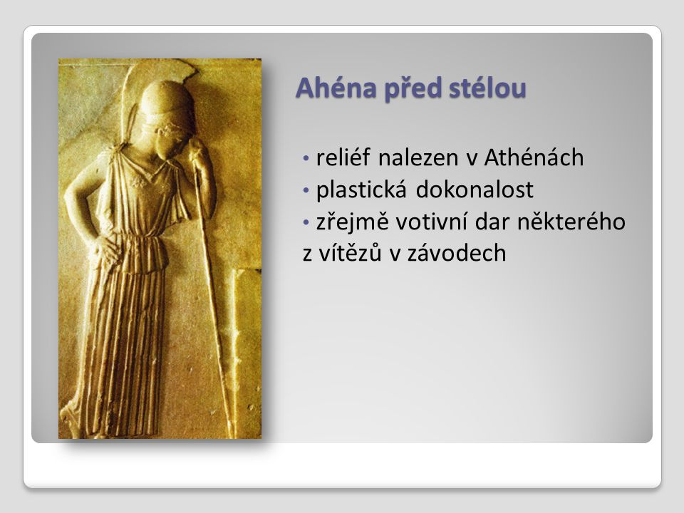 Ahéna před stélou reliéf nalezen v Athénách plastická dokonalost