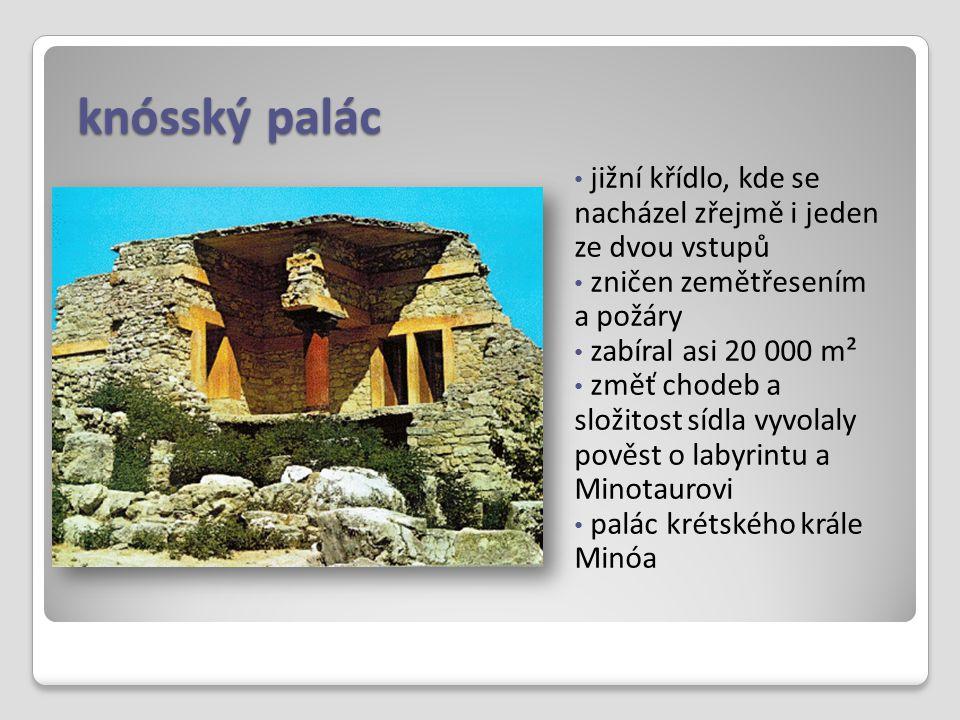 knósský palác jižní křídlo, kde se nacházel zřejmě i jeden ze dvou vstupů. zničen zemětřesením a požáry.