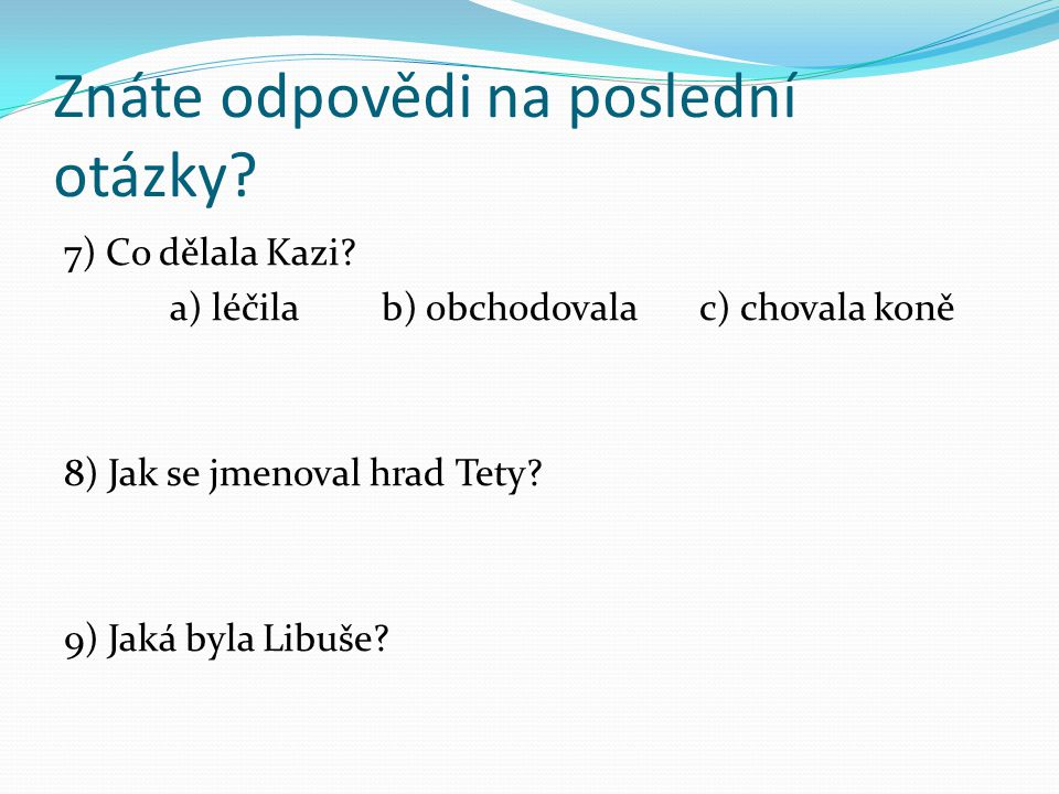 Znáte odpovědi na poslední otázky