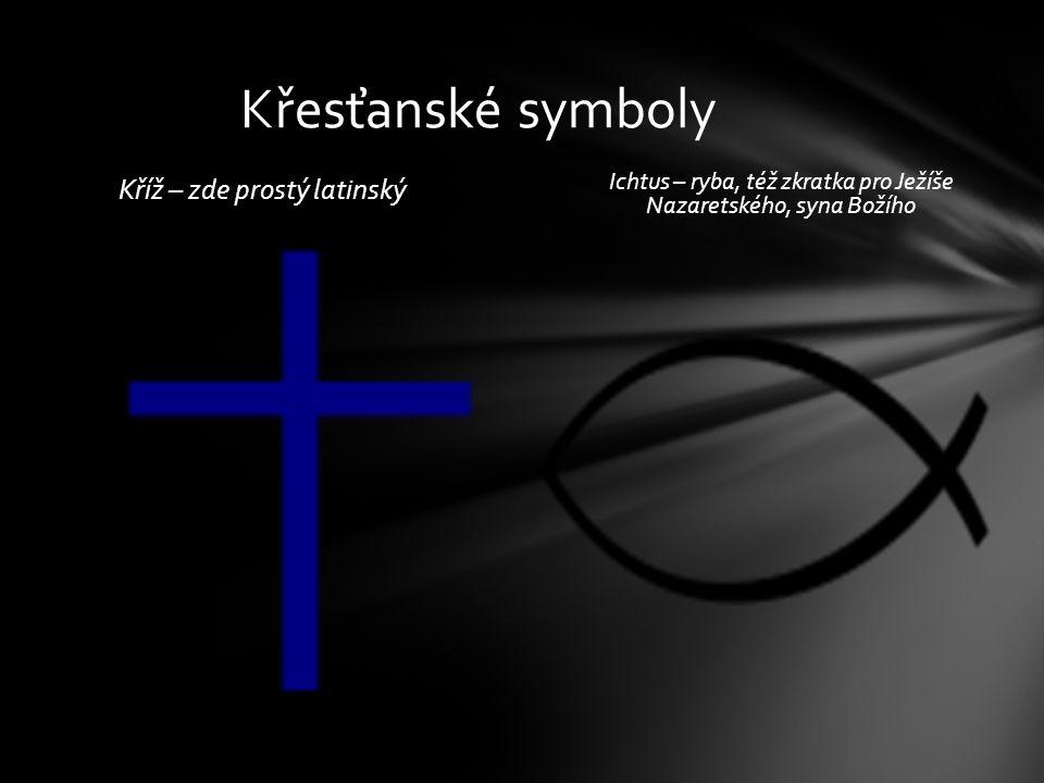 Křesťanské symboly Kříž – zde prostý latinský