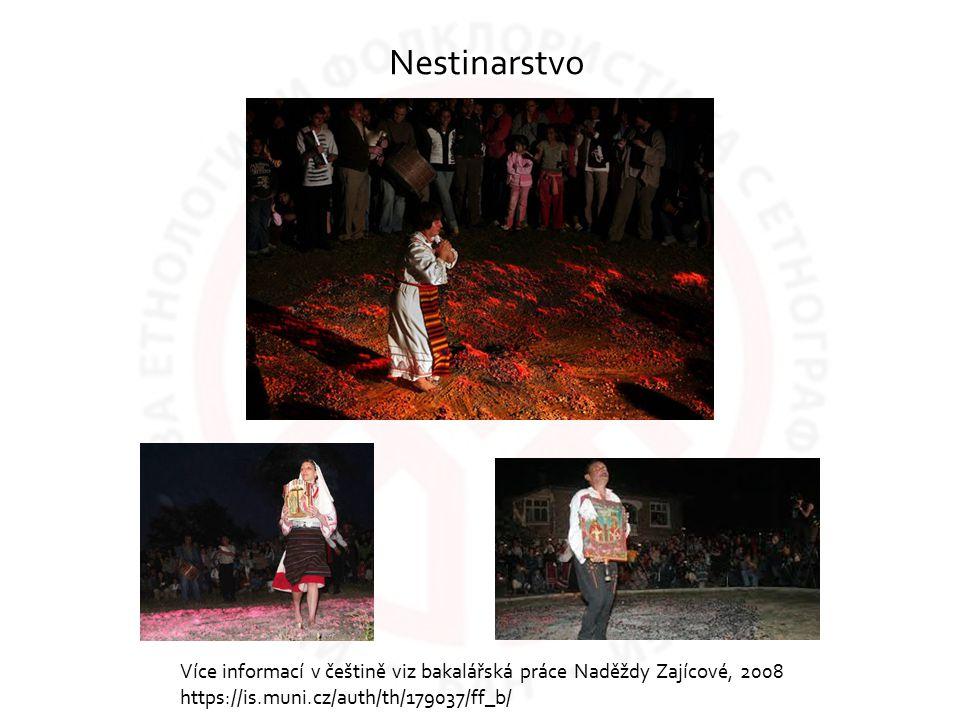 Nestinarstvo Více informací v češtině viz bakalářská práce Naděždy Zajícové, 2008.