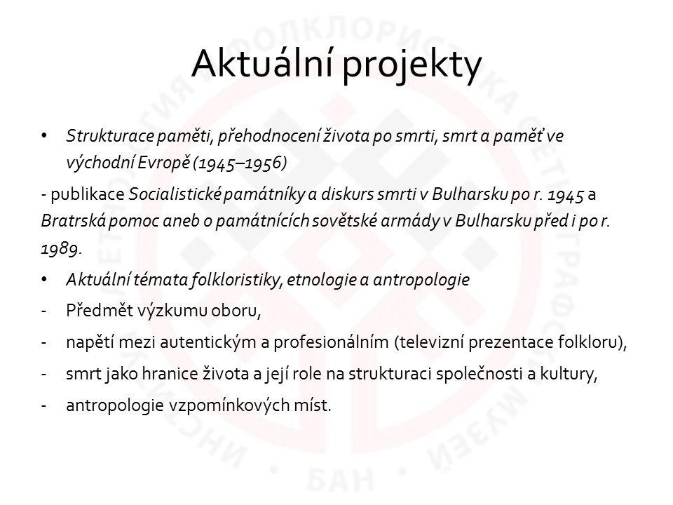 Aktuální projekty Strukturace paměti, přehodnocení života po smrti, smrt a paměť ve východní Evropě (1945–1956)