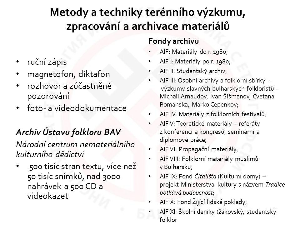 Metody a techniky terénního výzkumu, zpracování a archivace materiálů