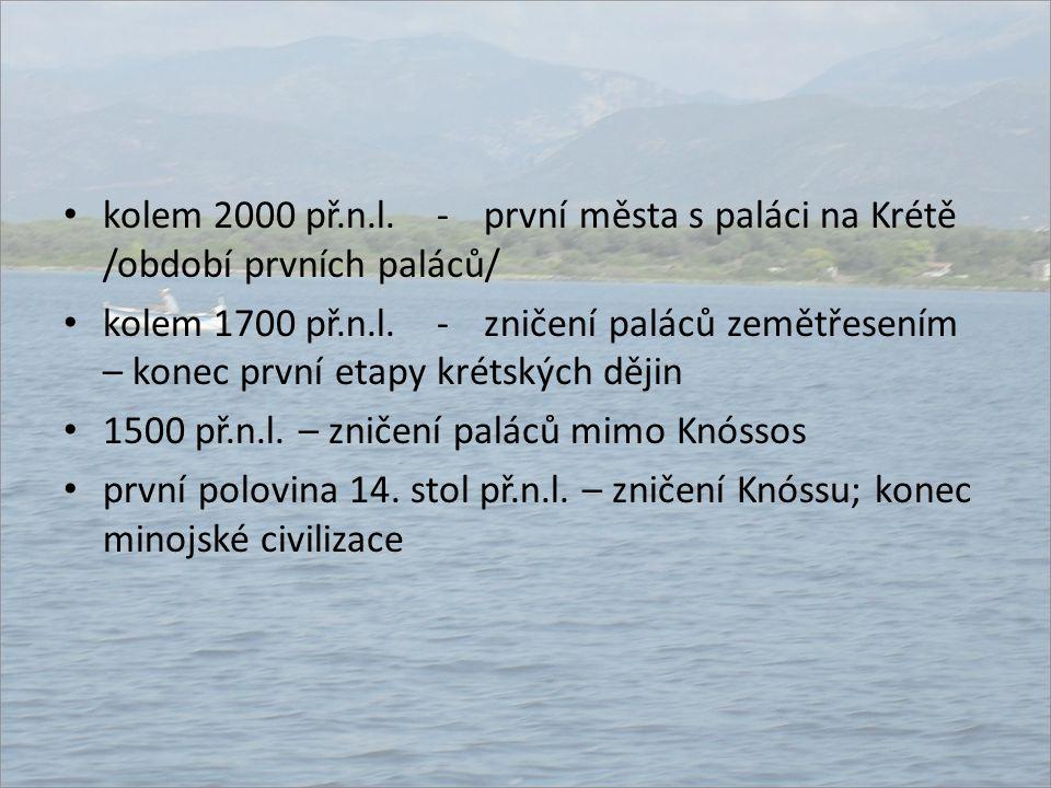 kolem 2000 př.n.l. - první města s paláci na Krétě /období prvních paláců/