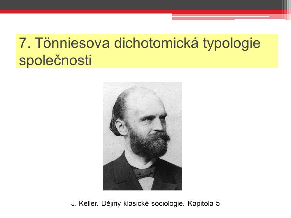 7. Tönniesova dichotomická typologie společnosti