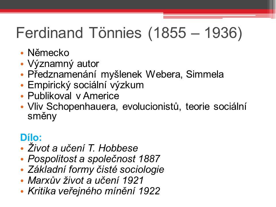 Ferdinand Tönnies (1855 – 1936) Německo Významný autor