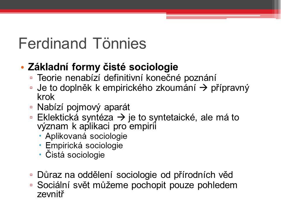 Ferdinand Tönnies Základní formy čisté sociologie