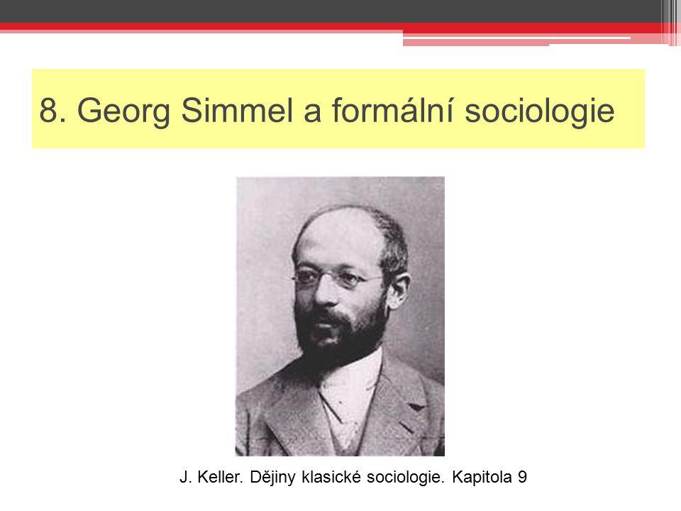 8. Georg Simmel a formální sociologie
