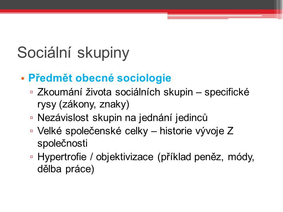 Sociální skupiny Předmět obecné sociologie