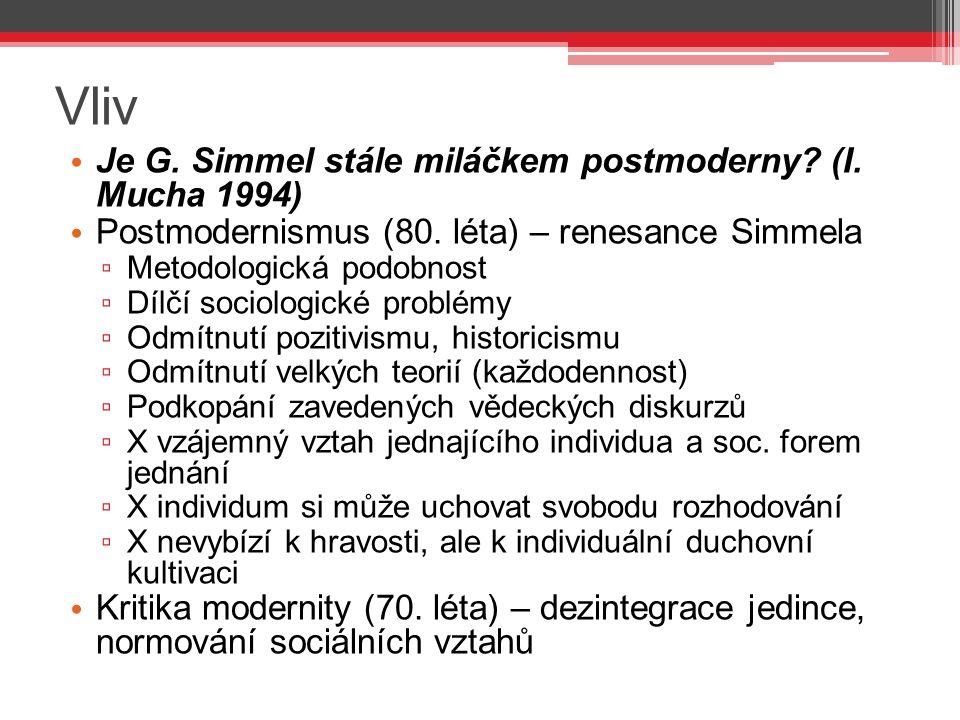Vliv Je G. Simmel stále miláčkem postmoderny (I. Mucha 1994)