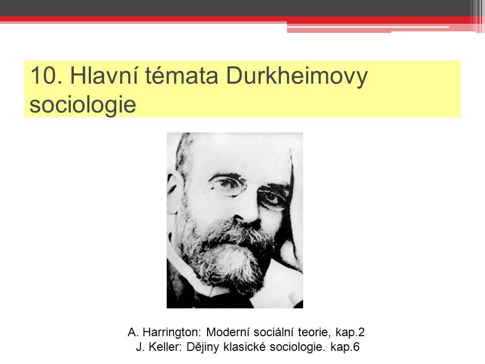 10. Hlavní témata Durkheimovy sociologie