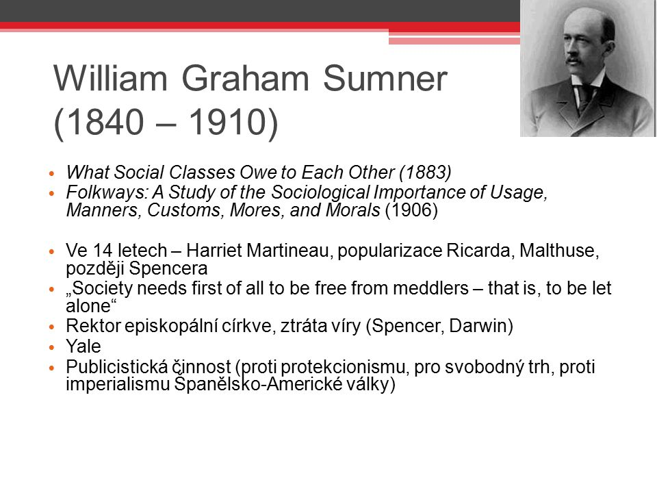 William Graham Sumner (1840 – 1910)