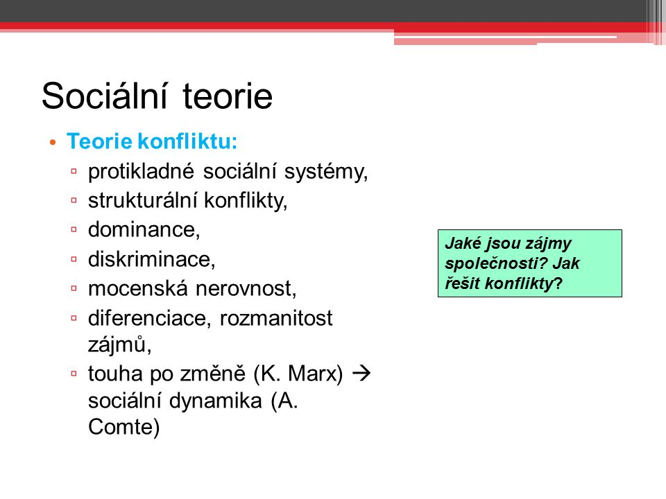 Sociální teorie Teorie konfliktu: protikladné sociální systémy,