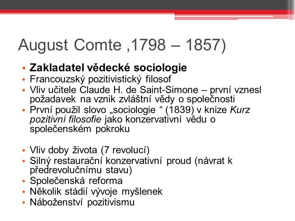 August Comte '1798 – 1857) Zakladatel vědecké sociologie