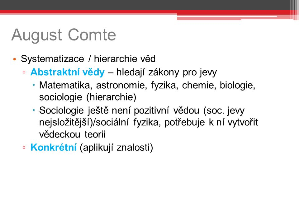 August Comte Systematizace / hierarchie věd