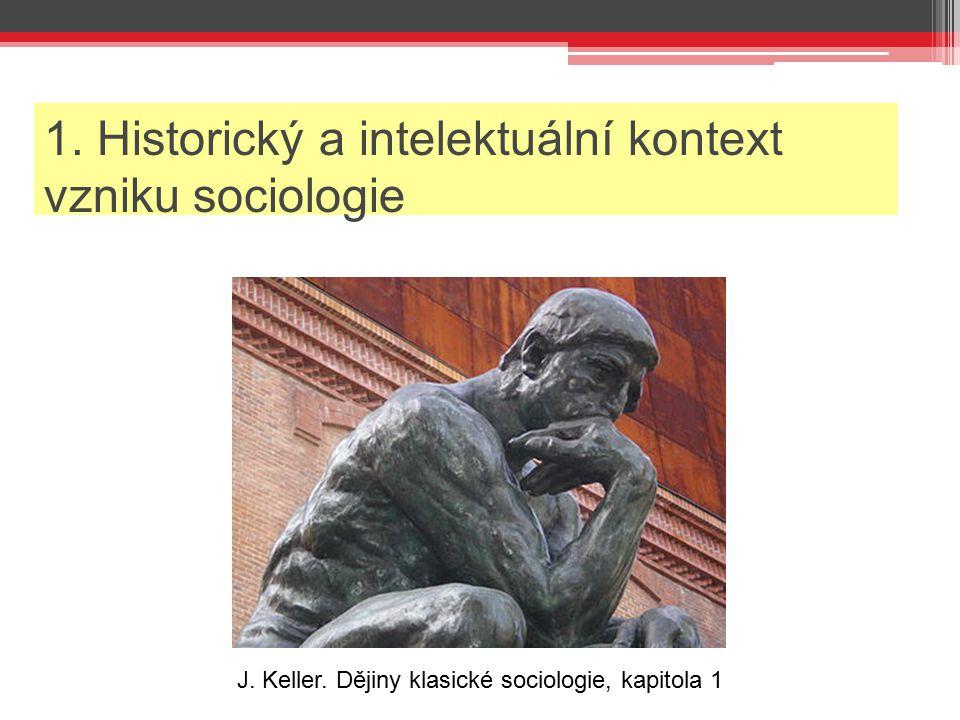 1. Historický a intelektuální kontext vzniku sociologie