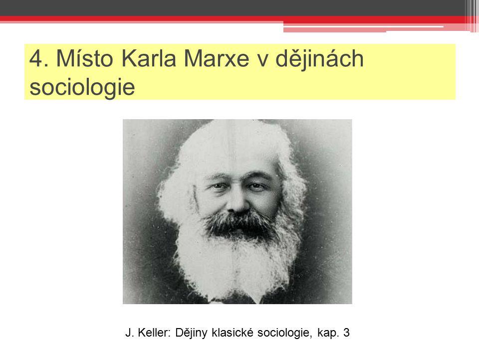 4. Místo Karla Marxe v dějinách sociologie