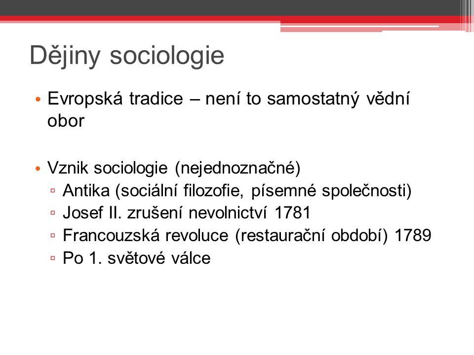 Dějiny sociologie Evropská tradice – není to samostatný vědní obor