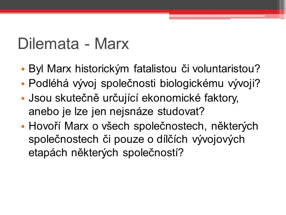 Dilemata - Marx Byl Marx historickým fatalistou či voluntaristou