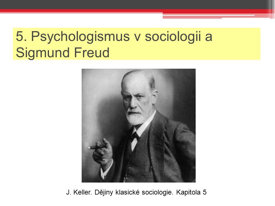5. Psychologismus v sociologii a Sigmund Freud