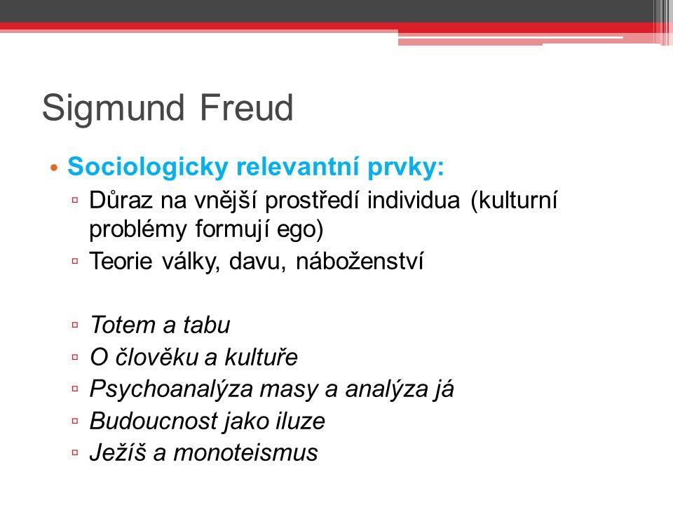 Sigmund Freud Sociologicky relevantní prvky: