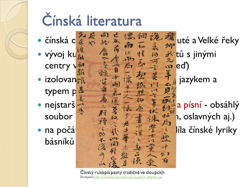 Čínská literatura čínská civilizace sídlila v povodí Žluté a Velké řeky.