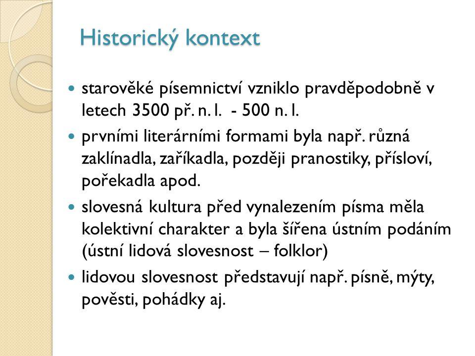 Historický kontext starověké písemnictví vzniklo pravděpodobně v letech 3500 př. n. l. - 500 n. l.