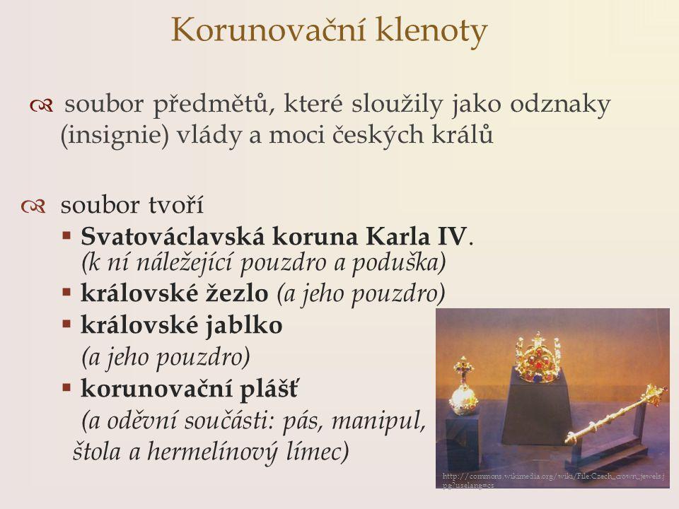 Korunovační klenoty soubor tvoří Svatováclavská koruna Karla IV.