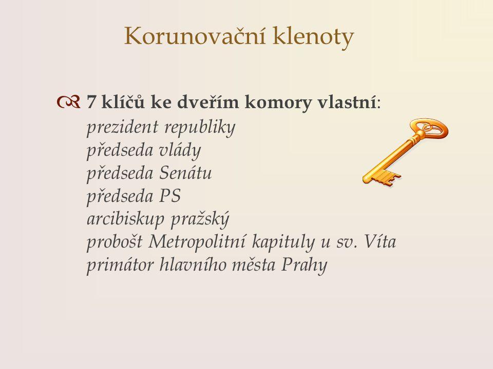 Korunovační klenoty 7 klíčů ke dveřím komory vlastní:
