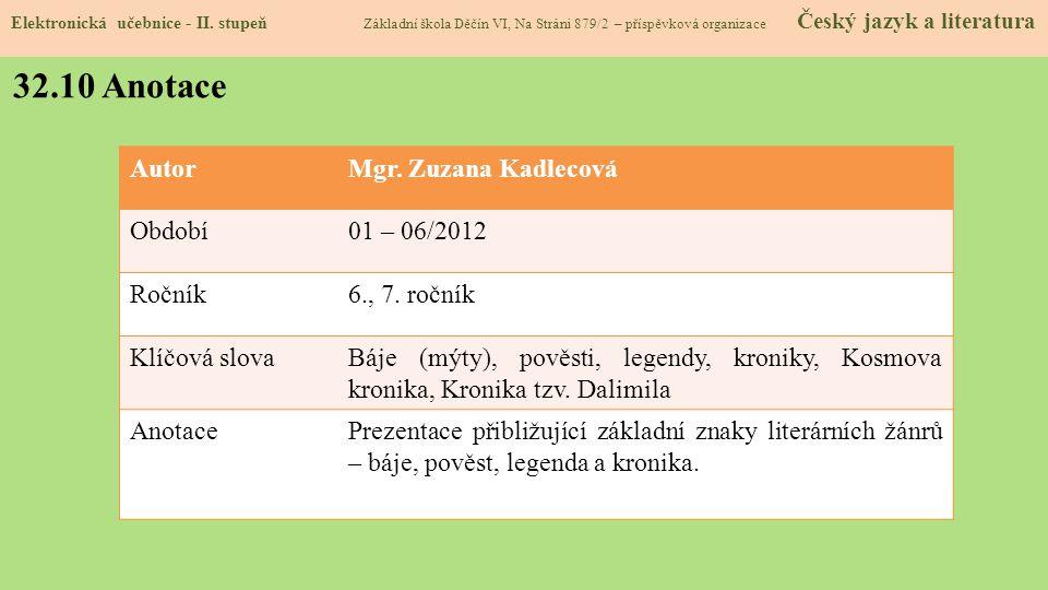 32.10 Anotace Autor Mgr. Zuzana Kadlecová Období 01 – 06/2012 Ročník
