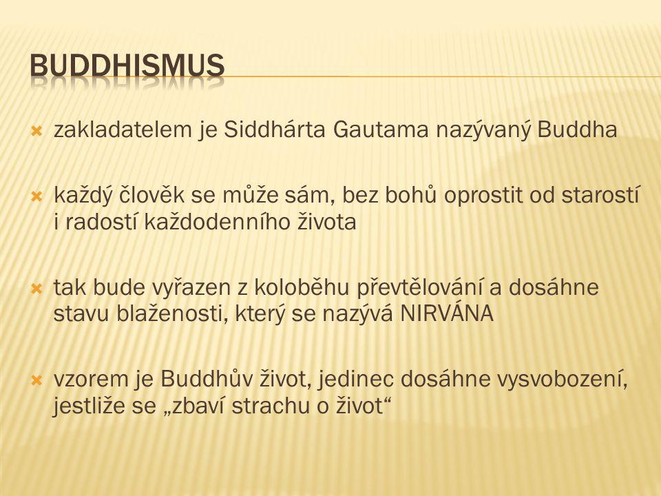 Buddhismus zakladatelem je Siddhárta Gautama nazývaný Buddha