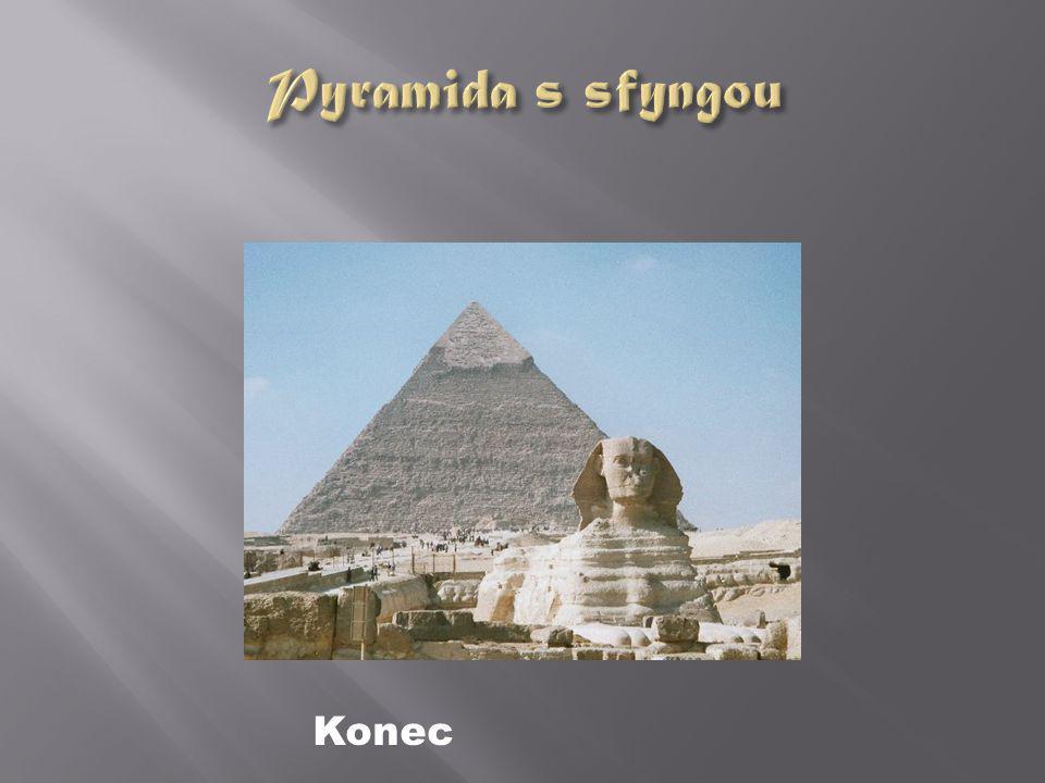 Pyramida s sfyngou Konec