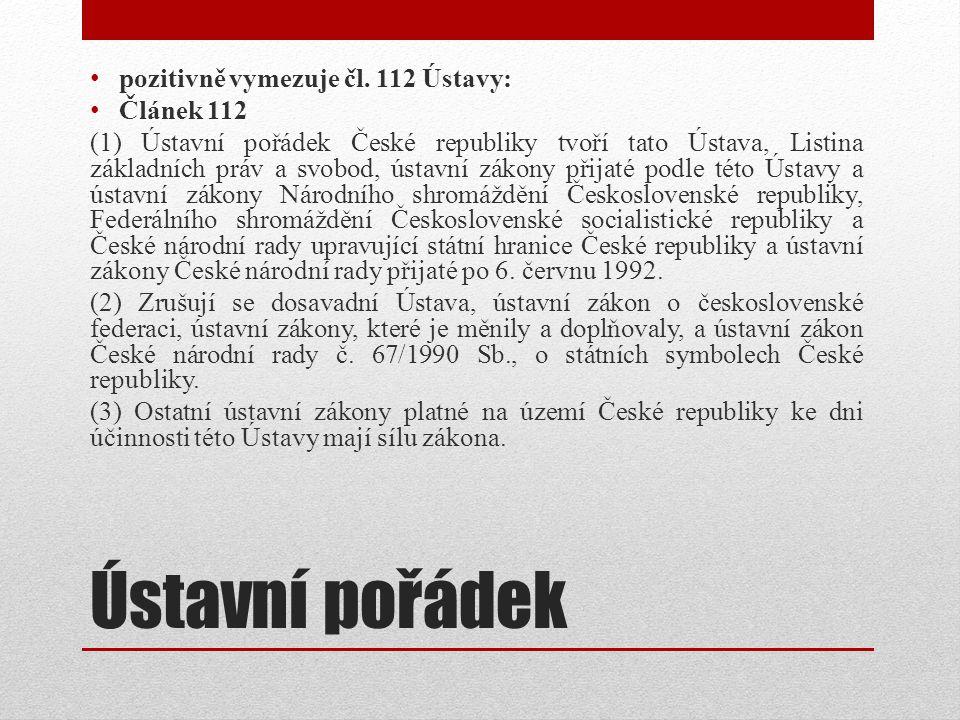 Ústavní pořádek pozitivně vymezuje čl. 112 Ústavy: Článek 112