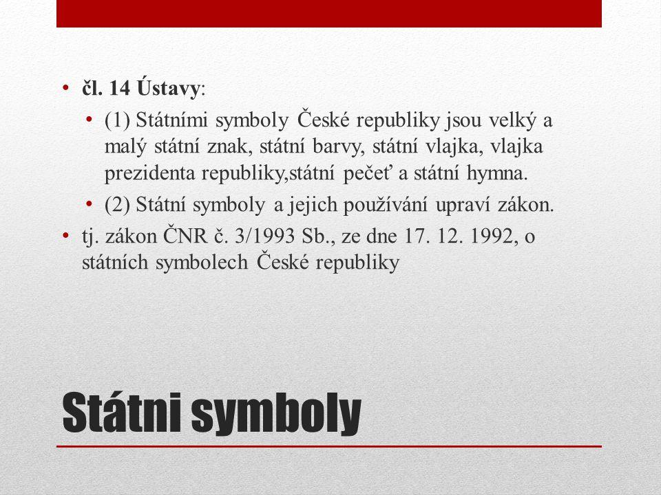 Státni symboly čl. 14 Ústavy: