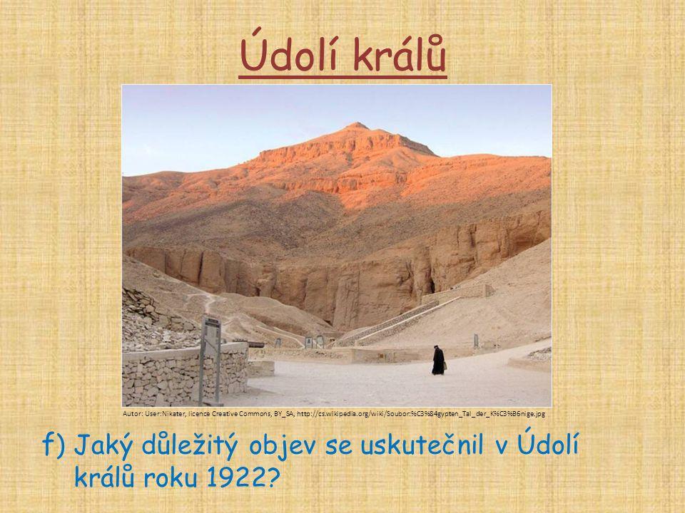 Údolí králů f) Jaký důležitý objev se uskutečnil v Údolí