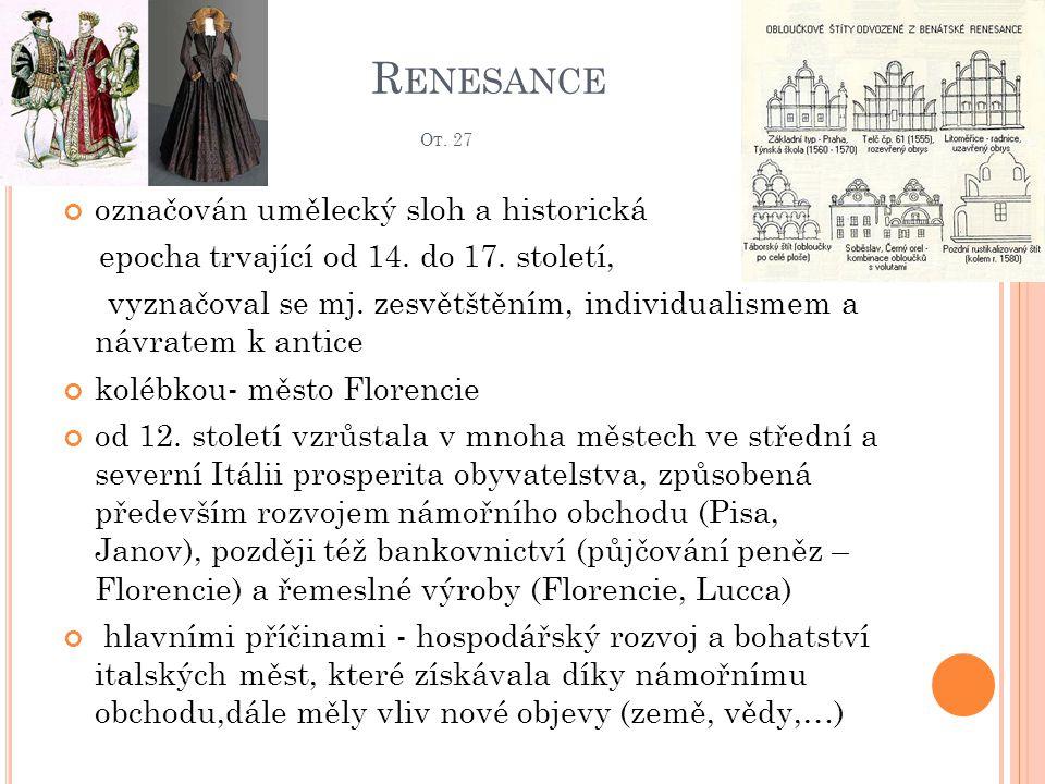 Renesance Ot. 27 označován umělecký sloh a historická