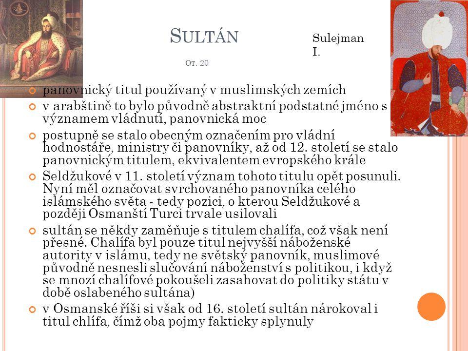 Sultán Ot. 20 panovnický titul používaný v muslimských zemích