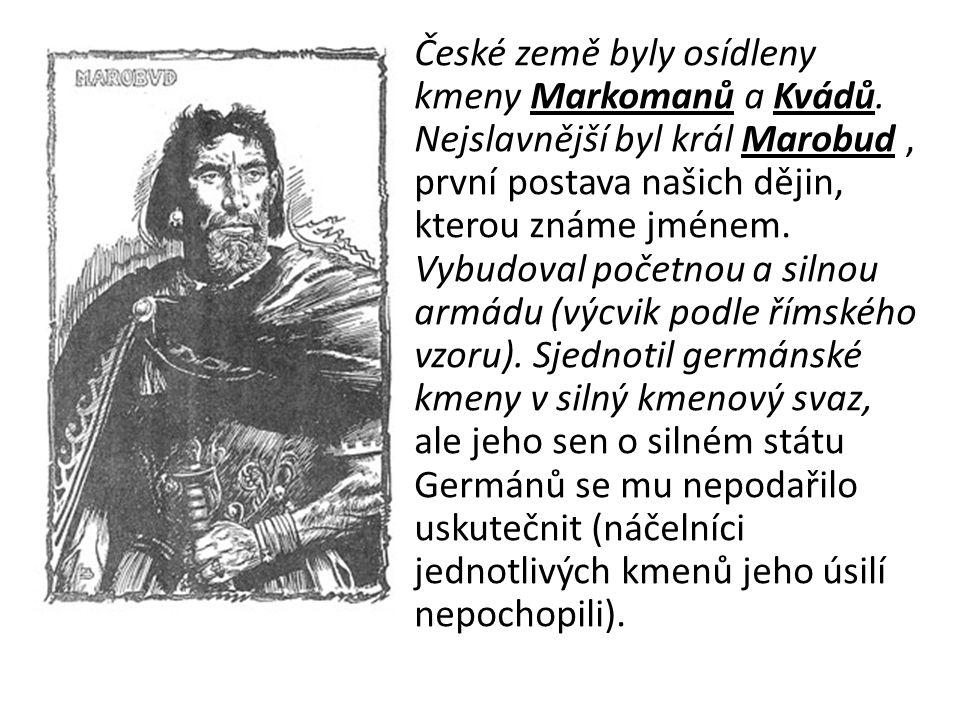 České země byly osídleny kmeny Markomanů a Kvádů