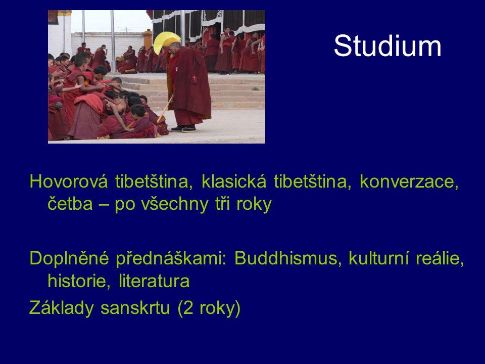 Studium Hovorová tibetština, klasická tibetština, konverzace, četba – po všechny tři roky.
